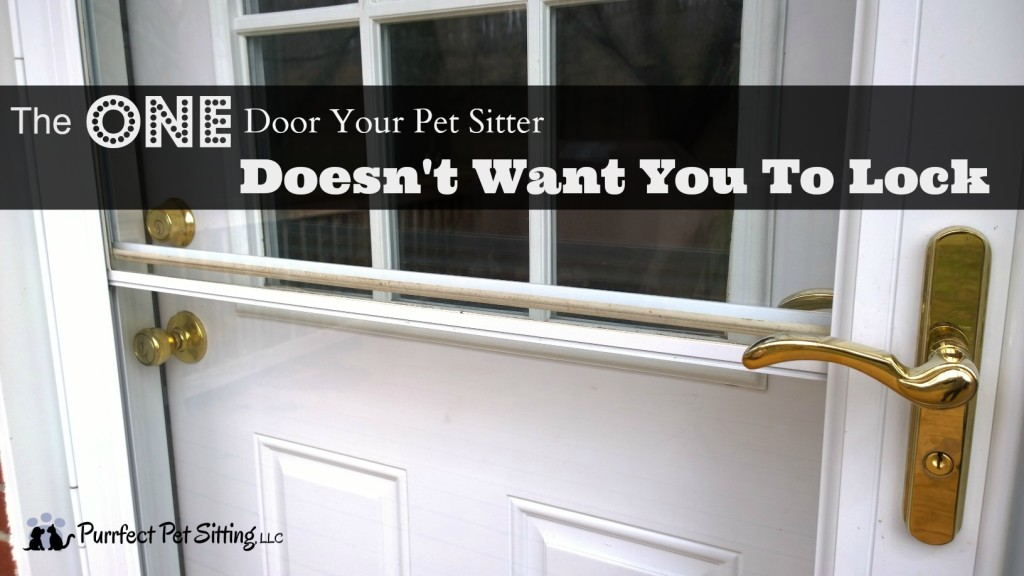 the one door your pet sitter doesn't want you to lock